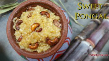 Sweet Pongal Recipe | Chakkarai Pongal | சர்க்கரை பொங்கல்